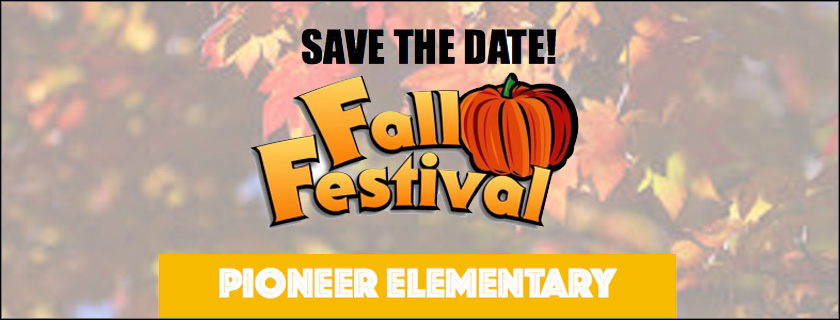 Save the Date!! Pioneer Elementary and the Panther PTA hosts its first ever FALL FESTIVAL!