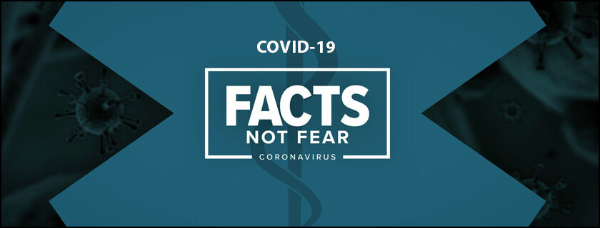 COVID-19 Facts Not Fear