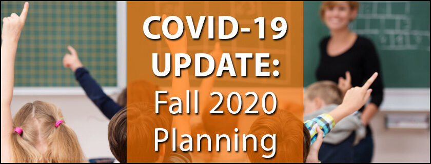 COVID-19: Fall Planning Update for 2020-2021